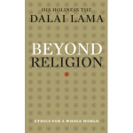 """""""Beyond Religion"""" by His Holiness the Dalai Lama"""