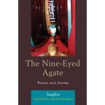 """""""The Nine-Eyed Agate: Poems and Stories"""" by Jangbu"""