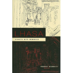 """Lhasa: Streets with Memories"" by Robert Barnett"