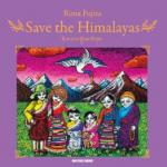 """Save the Himalayas"" By Rima Fujita"