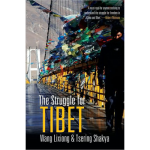 """The Struggle for Tibet"" by Wang Lixiong and Tsering Shakya"