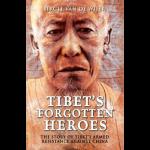 """""""Tibet's Forgotten Heroes"""" By Birgit van de Wijer"""