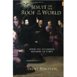 """Jesuit on the Roof of the World"" by Trent Pomplin"