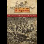 """""""The Paper Road"""" By Erik Mueggler"""