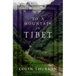 """To a Mountain in Tibet"" By Colin Thubron"