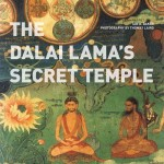 """The Dalai Lama's Secret Temple"" By Ian A. Baker and Thomas Laird"