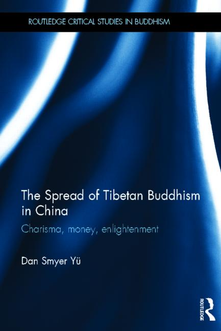 """The Spread of Tibetan Buddhism in China"" By Dan Smyer Yu"