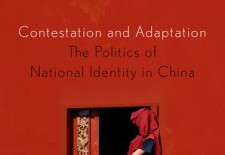 """Contestation and Adaptation: The Politics of National Identity in China"" By Enze Han"