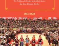 """In the Land of the Eastern Queendom: The Politics of Gender and Ethnicity on the Sino-Tibetan Border"" By Tenzin Jinba"