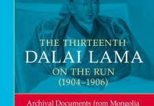 """The Thirteenth Dalai Lama on the Run (1904-1906)"" Edited by Sampildondov Chuluun and Uradyn E. Bulag"