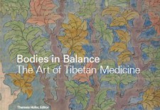 """Bodies in Balance: The Art of Tibetan Medicine"" Edited by Theresia Hofer"