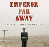 "Guest Post: Jonathan Mirsky Reviews ""The Emperor Far Away"" By David Eimer"