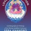 """""""Love and Liberation: Autobiographical Writings of the Tibetan Buddhist Visionary Sera Khandro"""" By Sarah H. Jacoby"""