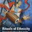 """Rituals of Ethnicity"" By Sara Shneiderman"