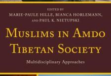 """Muslims in Amdo Tibetan Society: Multidisciplinary Approaches"" By Marie-Paule Hille (Ed), Bianca Horlemann (Ed), Paul K. Nietupski (Ed)"