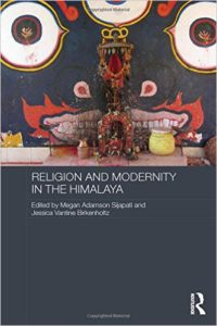 2016 08 Summer Reading Religion and Modernity in the Himalaya