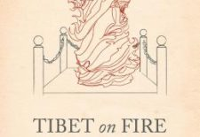 """Tibet on Fire: Buddhism, Protest, and the Rhetoric of Self-Immolation"" By John Whalen-Bridge"