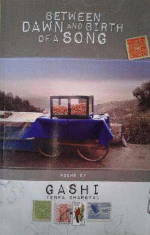 """Guest Post By Bhuchung D. Sonam: Book Review of """"Between Dawn and Birth of a Song"""" By Gashi Tenpa Dhargyal"""