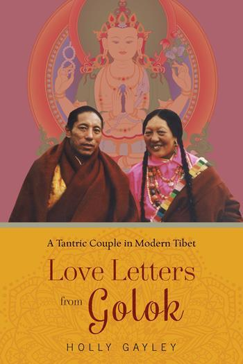 """High Peaks Pure Earth – """"Love Letters from Golok: A ..."""