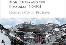 """Shadow States: India, China and the Himalayas, 1910–1962"" By Bérénice Guyot-Réchard"