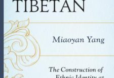 """Learning to Be Tibetan: The Construction of Ethnic Identity at Minzu University of China"" By Miaoyan Yang"