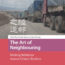 """The Art of Neighbouring: Making Relations Across China's Borders"" By Martin Saxer and Juan Zhang (Eds)"