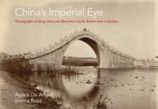 China's Imperial Eye: Photographs of Qing China and Tibet from the Sir Robert Hart Collection, Queen's University Belfast