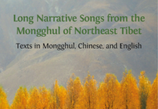 """Long Narrative Songs from the Mongghul of Northeast Tibet"" By Li Dechun and Gerald Roche"