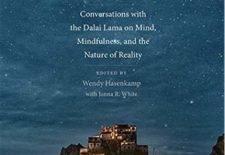 """The Monastery and the Microscope: Conversations with the Dalai Lama on Mind, Mindfulness, and the Nature of Reality"" By Wendy Hasenkamp (ed.) with Janna R. White"