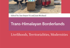 """Trans-Himalayan Borderlands: Livelihoods, Territorialities, Modernities"" By Jean Michaud and Dan Smyer Yu (eds.)"