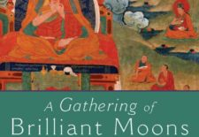 """A Gathering of Brilliant Moons: Practice Advice from the Rime Masters of Tibet"" By Holly Gayley and Josh Schapiro"