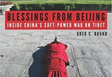 """Blessings from Beijing: Inside China's Soft-Power War on Tibet"" By Greg Bruno"