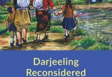"""Darjeeling Reconsidered: Histories, Politics, Environments"" Edited by Townsend Middleton and Sara Shneiderman"