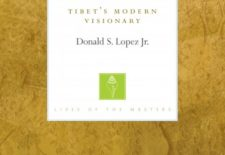 """Gendun Chopel: Tibet's Modern Visionary"" By Donald S Lopez Jr"