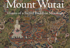 """Mount Wutai: Visions of a Sacred Buddhist Mountain"" By Wen-shing Chou"