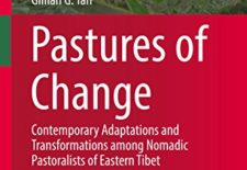 """Pastures of Change: Contemporary Adaptations and Transformations among Nomadic Pastoralists of Eastern Tibet"" By Gillian Tan"