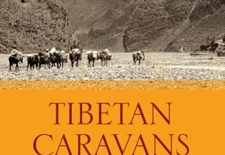 """Tibetan Caravans: Journeys from Leh to Lhasa"" By Abdul Wahid Radhu"
