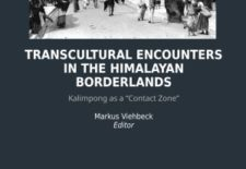 """Transcultural Encounters in the Himalayan Borderlands: Kalimpong as a 'Contact Zone'"" By Markus Viehbeck (ed.)"