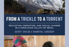 """From a Trickle to a Torrent: Education, Migration, and Social Change in a Himalayan Valley of Nepal"" By Geoff Childs and Namgyal Choedup"