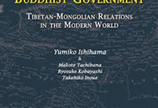 """The Resurgence of 'Buddhist Government': Tibetan-Mongolian Relations in the Modern World"" By Yumiko Ishihama, Makoto Tachibana, Ryosuke Kobayashi and Takehiko Inoue"