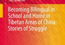 """Becoming Bilingual in School and Home in Tibetan Areas of China: Stories of Struggle"" By YiXi LaMuCuo"