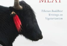 """The Faults of Meat: Tibetan Buddhist Writings on Vegetarianism"" Edited by Geoffrey Barstow"