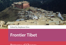 Frontier Tibet: Patterns of Change in the Sino-Tibetan Borderlands, edited by Stéphane Gros